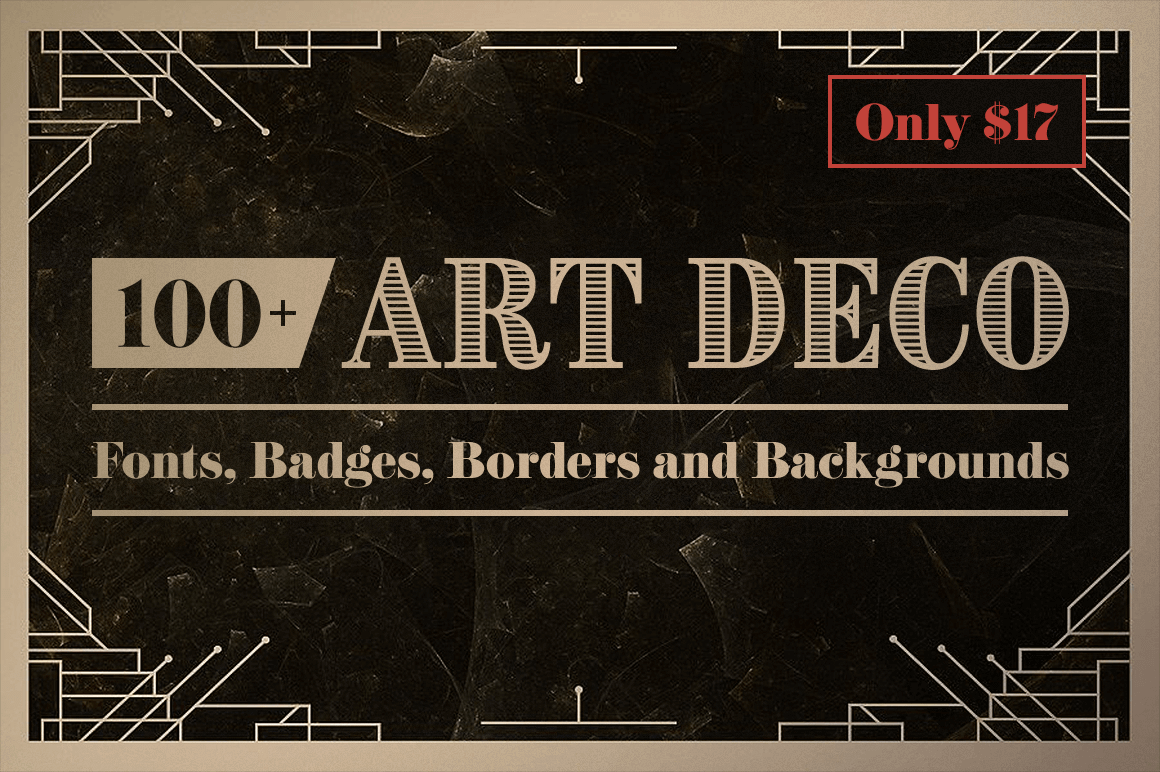 100+ Art Deco Fonts, Badges, Borders and Backgrounds – only $17!