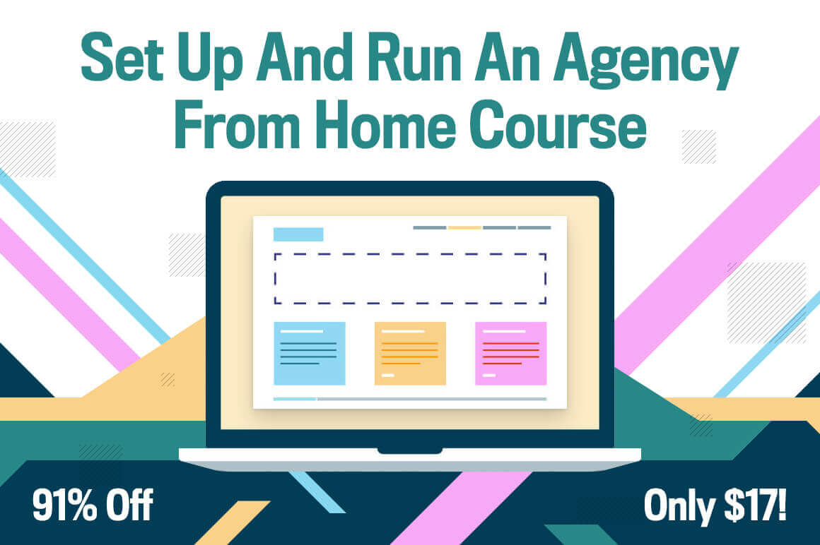 Set Up And Run An Agency From Home Course – only $17!